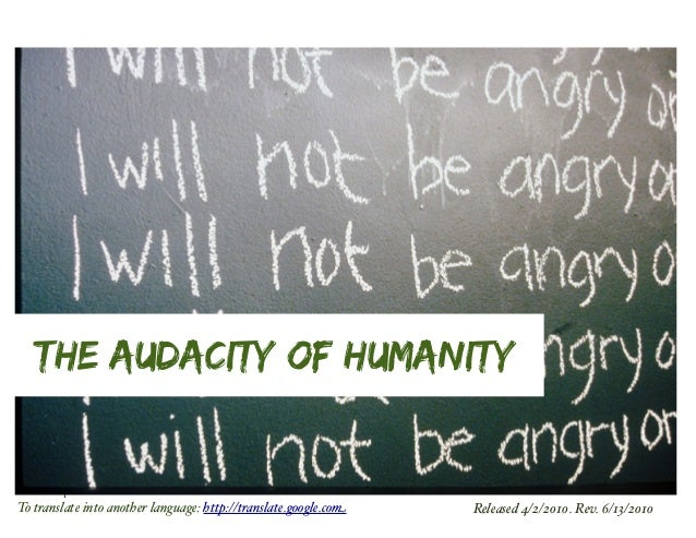 1 The Audacity of Humanity Released 4/2/2010. Rev. 6/13/2010To translate into another language: http://translate.google.com
