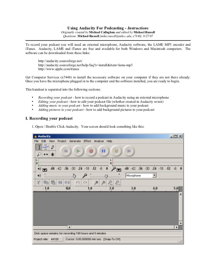 Using Audacity For Podcasting - Instructions                         Originally created by Michael Callaghan and edited by...