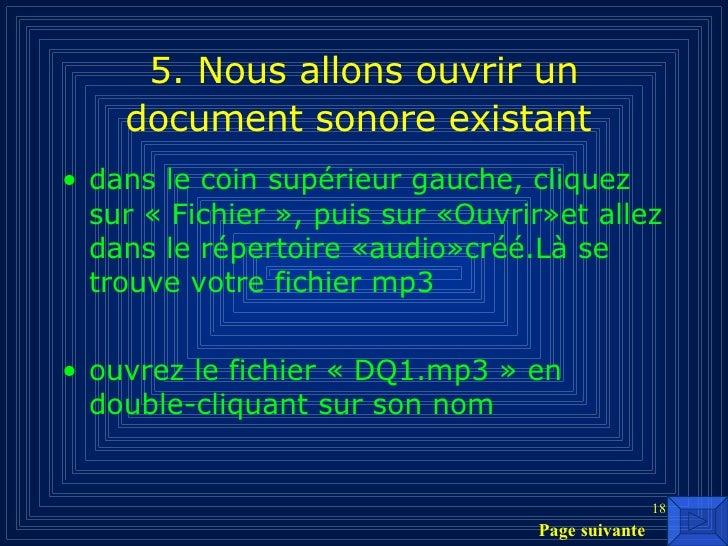 5. Nous allons ouvrir un document sonore existant   <ul><li>dans le coin supérieur gauche, cliquez sur «Fichier», puis s...