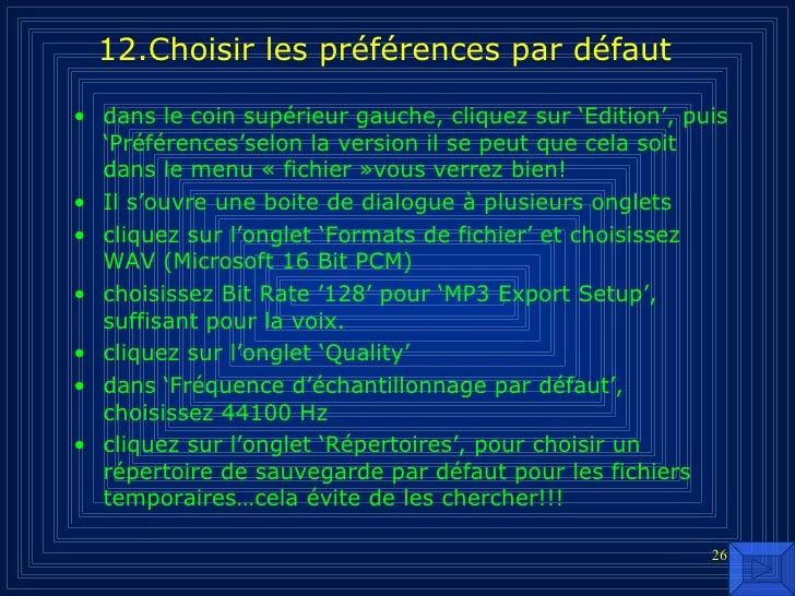 12.Choisir les préférences par défaut <ul><li>dans le coin supérieur gauche, cliquez sur 'Edition', puis 'Préférences'selo...