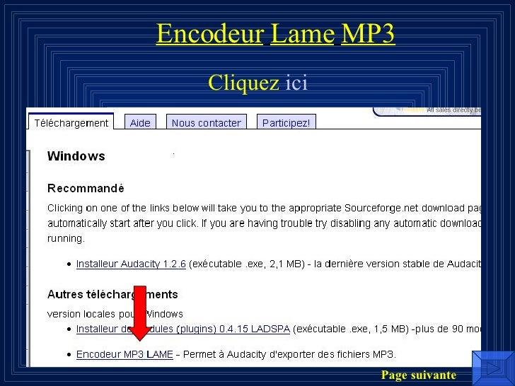 Encodeur   Lame   MP3 <ul><li>Cliquez  ici </li></ul>Page suivante