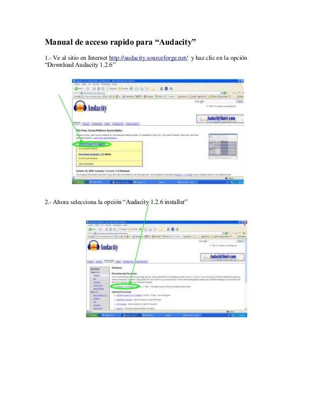 """Manual de acceso rapido para """"Audacity"""" 1.- Ve al sitio en Internet http://audacity.sourceforge.net/ y haz clic en la opci..."""