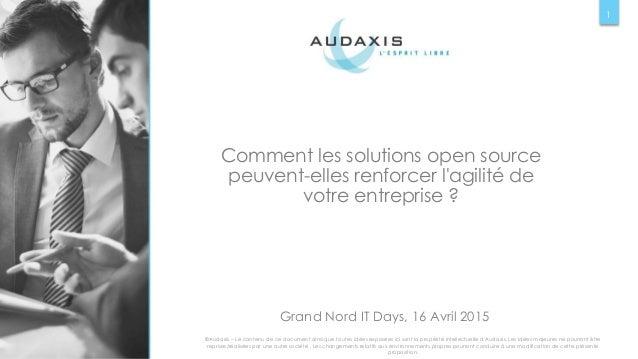 Comment les solutions open source peuvent-elles renforcer l'agilité de votre entreprise ? Grand Nord IT Days, 16 Avril 201...