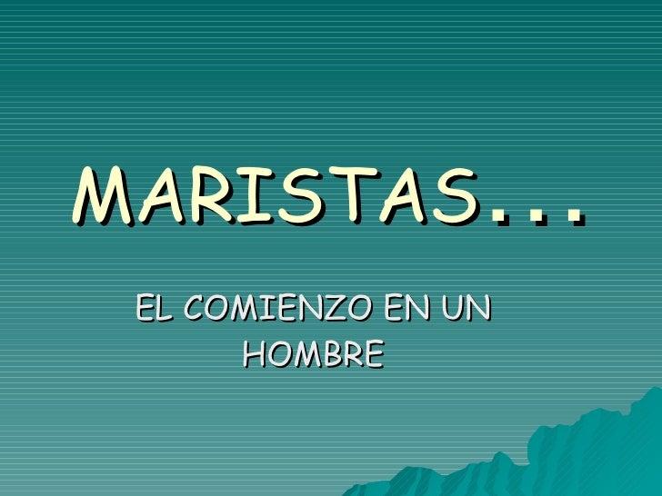 MARISTAS … EL COMIENZO EN UN HOMBRE