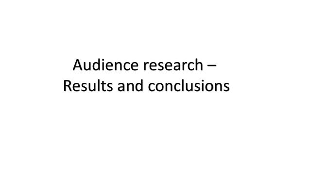 Audience research –  Results and conclusions