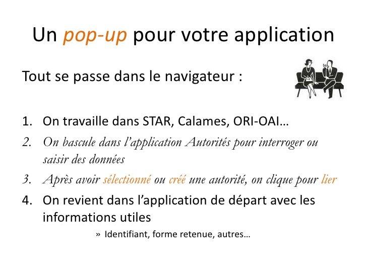Un pop-up pour votre application Tout se passe dans le navigateur :  1. On travaille dans STAR, Calames, ORI-OAI… 2. On ba...