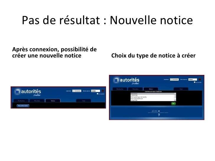Pas de résultat : Nouvelle notice  Après connexion, possibilité de créer une nouvelle notice         Choix du type de noti...