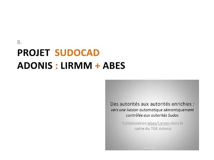 B.  PROJET SUDOCAD ADONIS : LIRMM + ABES