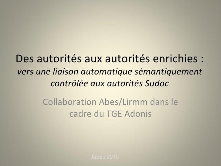 Des autorités aux autorités enrichies : vers une liaison automatique sémantiquement contrôlée aux autorités Sudoc Collabor...