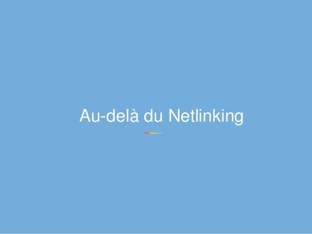 Au-delà du Netlinking