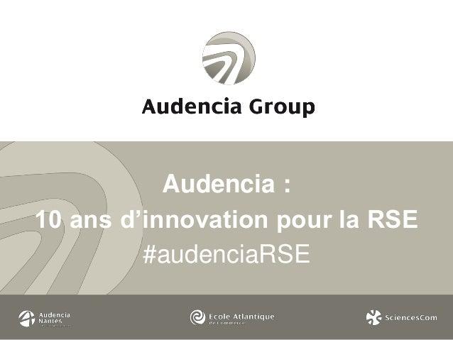 Audencia :  10 ans d'innovation pour la RSE  #audenciaRSE
