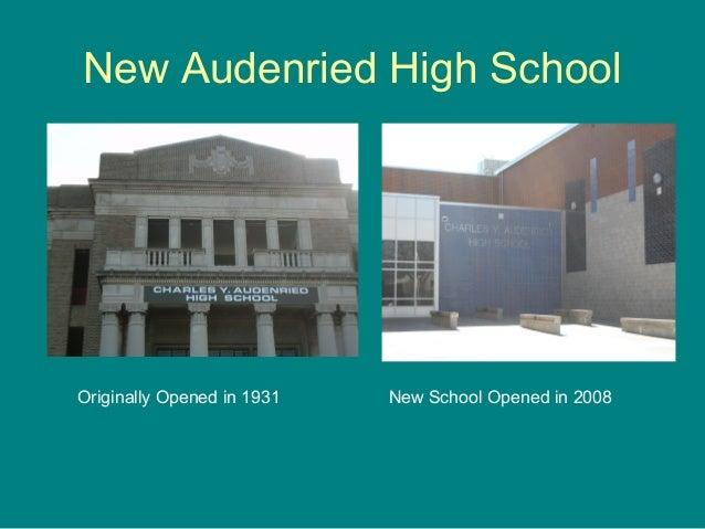 New Audenried High School Originally Opened in 1931 New School Opened in 2008