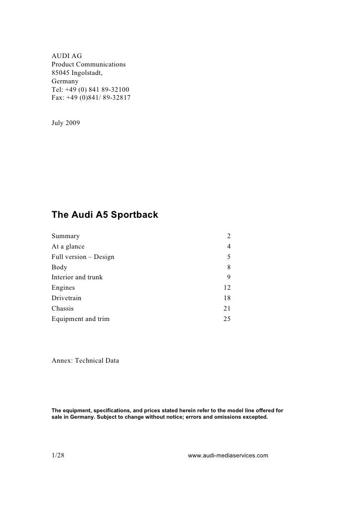 AUDI AG Product Communications 85045 Ingolstadt, Germany Tel: +49 (0) 841 89-32100 Fax: +49 (0)841/ 89-32817   July 2009  ...