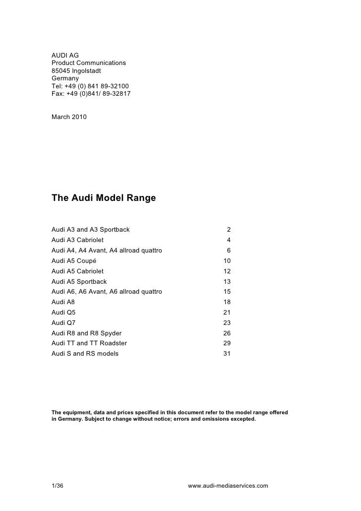 AUDI AG Product Communications 85045 Ingolstadt Germany Tel: +49 (0) 841 89-32100 Fax: +49 (0)841/ 89-32817   March 2010  ...