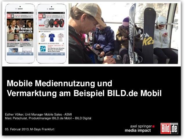 Mobile Mediennutzung und Vermarktung am Beispiel BILD.de MobilEsther Völker, Unit Manager Mobile Sales - ASMIMarc Petschul...