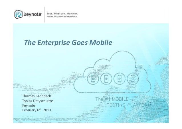 The Enterprise Goes MobileThomas GronbachTobias DreyschultzeKeynoteFebruary 6th 2013