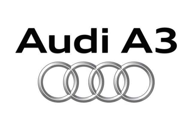AudiAudi A la vanguardia de la técnica AudiA3|A3Sportback|S3|S3Sportback AUDI AG 85045 Ingolstadt www.audi.es Válido desde...