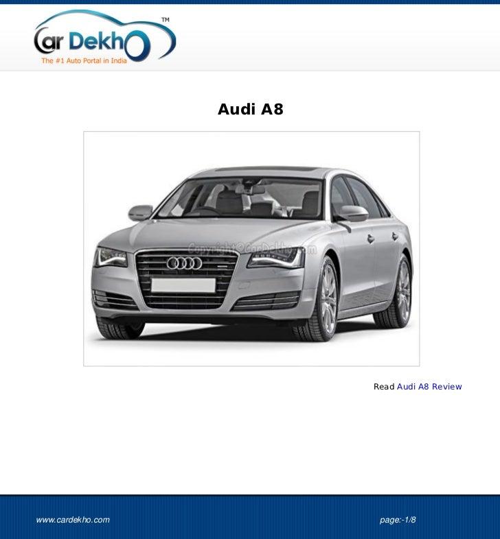 Audi A8                             Read Audi A8 Reviewwww.cardekho.com              page:-1/8