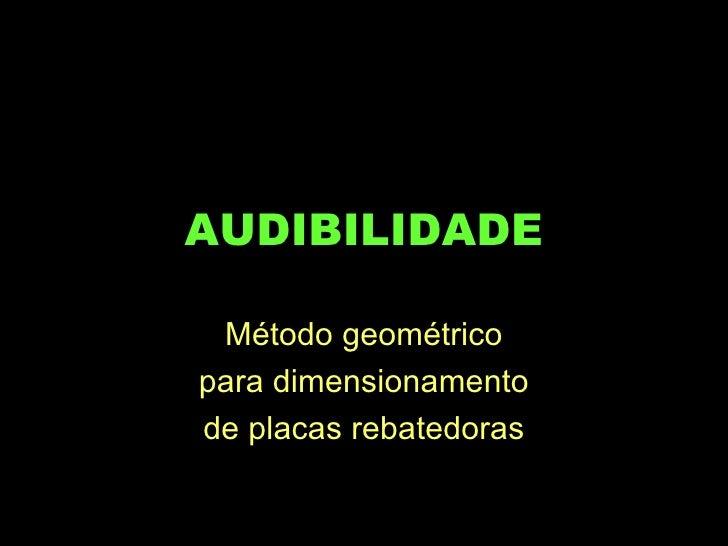 AUDIBILIDADE Método geométricopara dimensionamentode placas rebatedoras