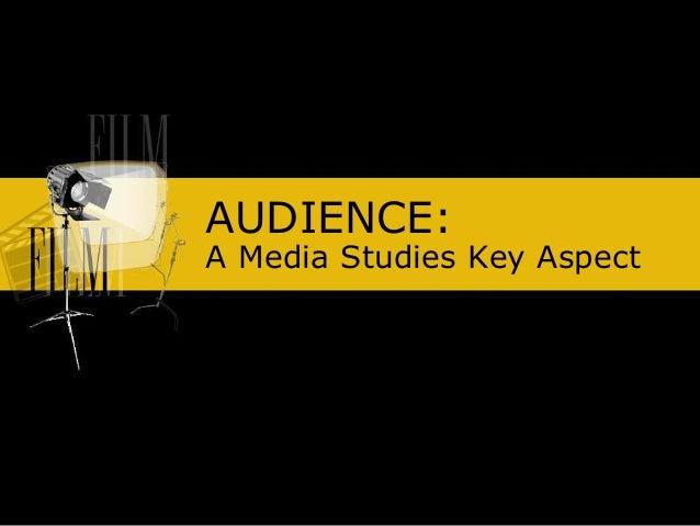 AUDIENCE: A Media Studies Key Aspect