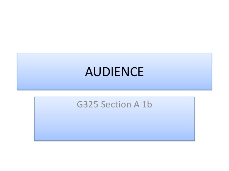 AUDIENCEG325 Section A 1b