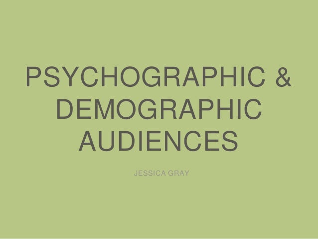 target audience demographics and psychographics for Psychographics are more detailed and personal than demographics  genre, target audience and psychographics choosing a target audience.