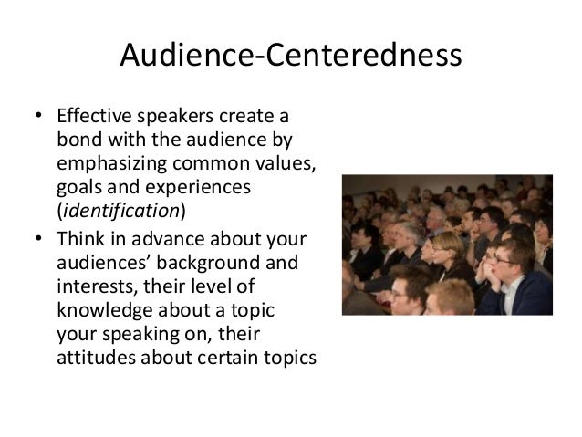 audience centeredness means that public speakers should