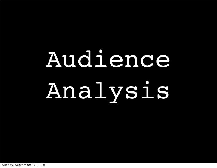 Audience                              Analysis  Sunday, September 12, 2010