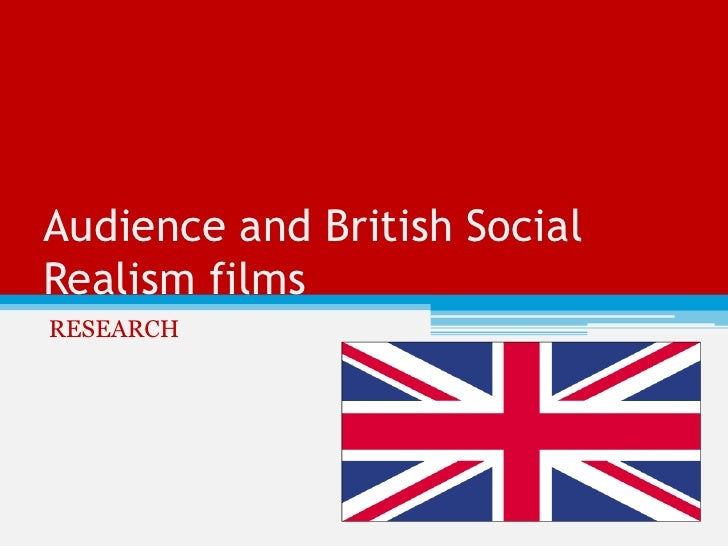 Audience and British SocialRealism filmsRESEARCH