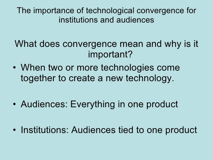 the importance of technological convergence for institutions and audiences