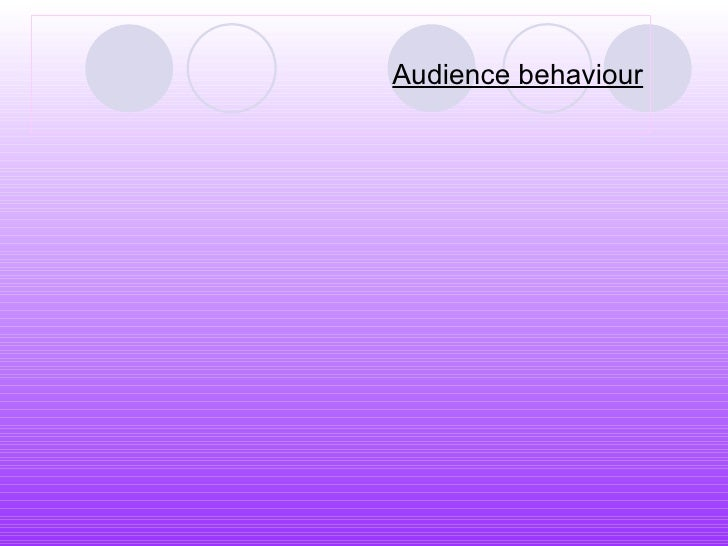 Audience behaviour