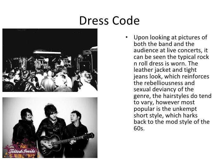Dress Code <ul><li>Upon looking at pictures of both the band and the audience at live concerts, it can be seen the typical...