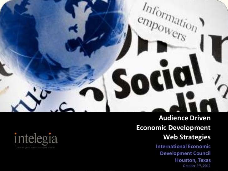 Audience DrivenEconomic Development       Web Strategies     International Economic       Development Council             ...