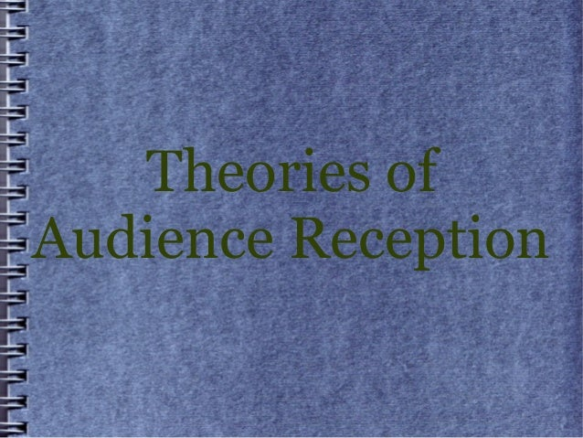 Theories ofAudience Reception