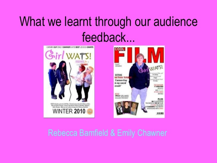 What we learnt through our audience feedback...<br />Rebecca Bamfield & Emily Chawner<br />