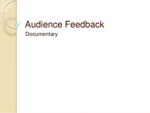 Audience FeedbackDocumentary