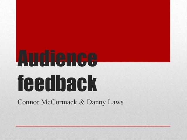 AudiencefeedbackConnor McCormack & Danny Laws