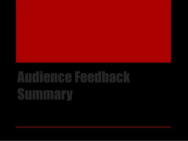 Audience Feedback Summary