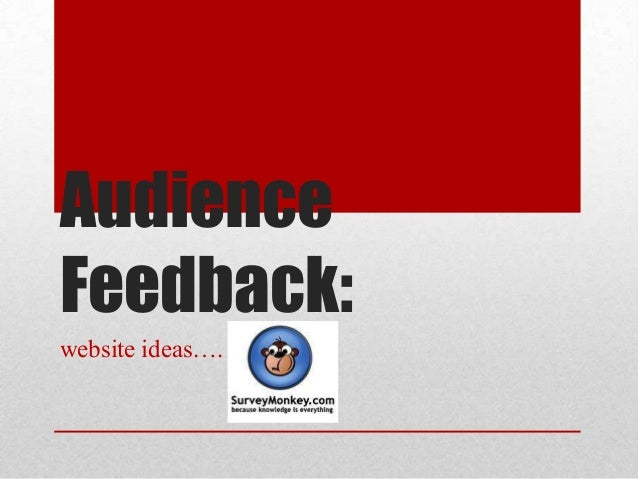 AudienceFeedback:website ideas….