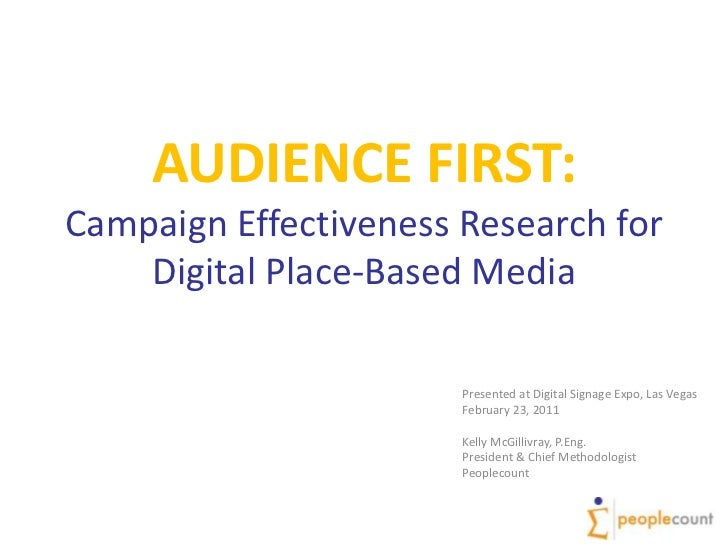 AUDIENCE FIRST:Campaign Effectiveness Research forDigital Place-Based Media<br />Presented at Digital Signage Expo, Las Ve...