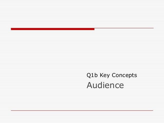 Q1b Key Concepts Audience