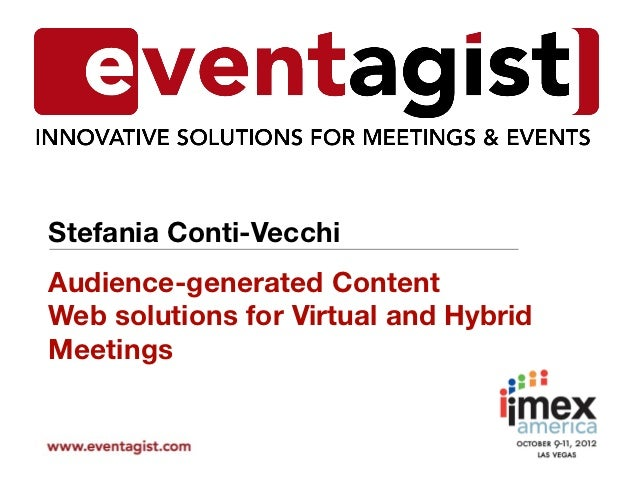 Stefania Conti-VecchiAudience-generated ContentWeb solutions for Virtual and HybridMeetings