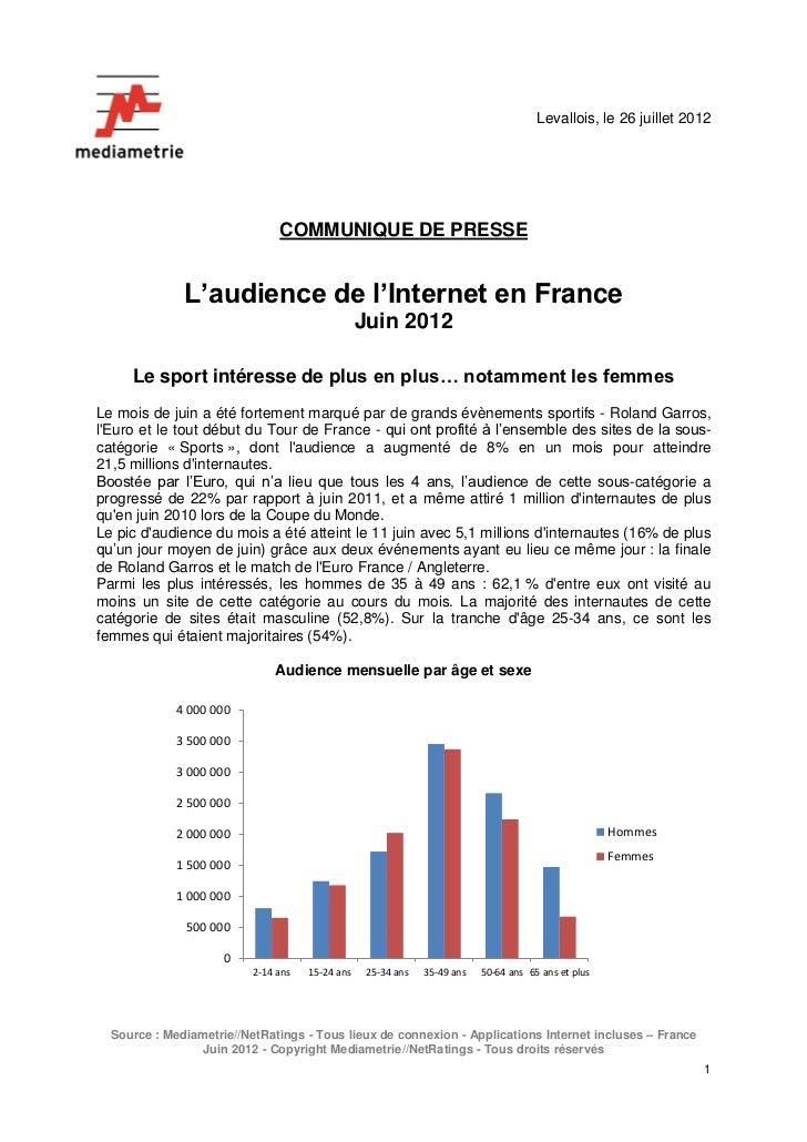 Levallois, le 26 juillet 2012                               COMMUNIQUE DE PRESSE              L'audience de l'Internet en ...