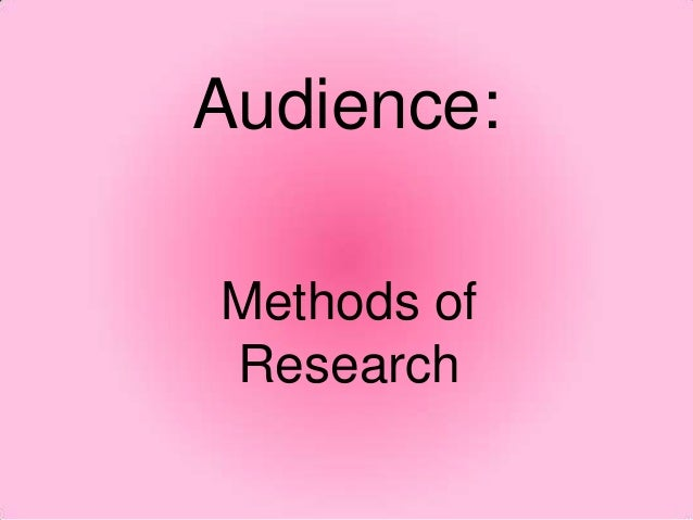 Audience: Methods of Research