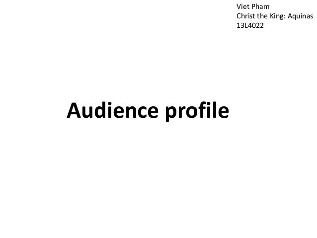 Viet Pham Christ the King: Aquinas 13L4022 Audience profile