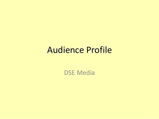 Audience Profile DSE Media