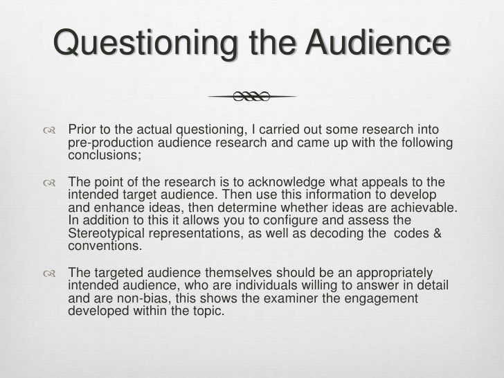 Questioning the Audience<br />Prior to the actual questioning, I carried out some research into pre-production audience re...