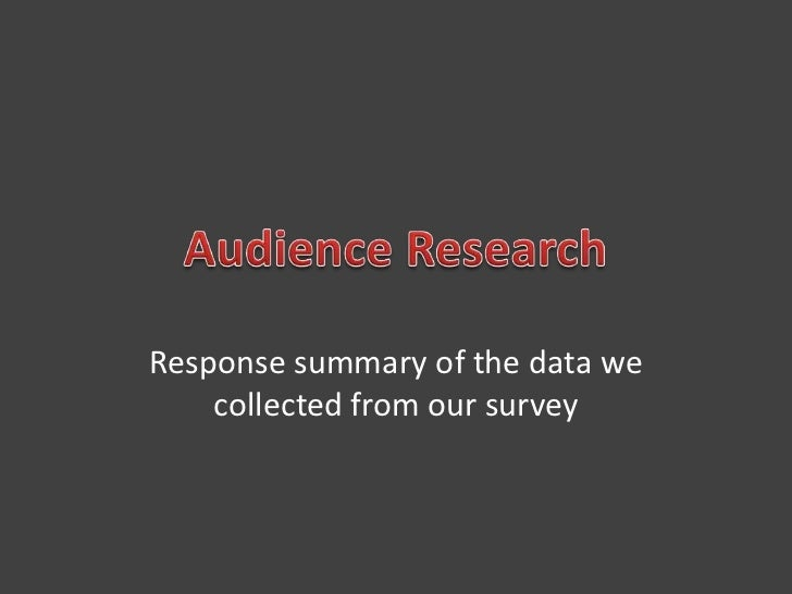 Response summary of the data we    collected from our survey