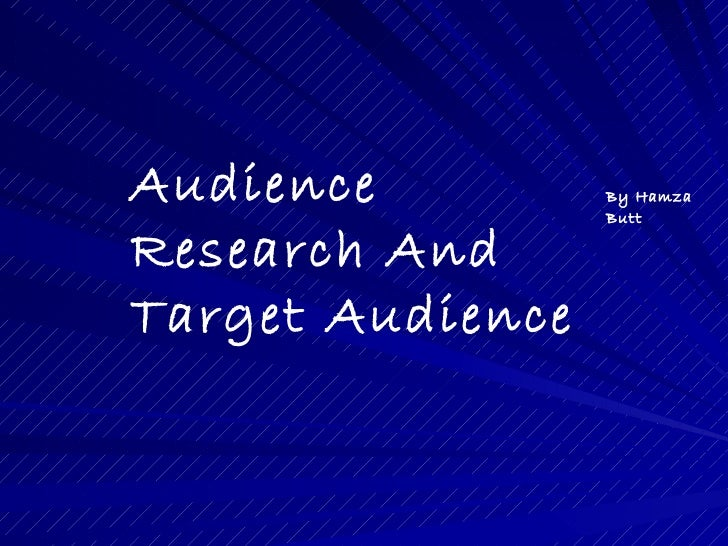 Audience          By Hamza                  ButtResearch AndTarget Audience