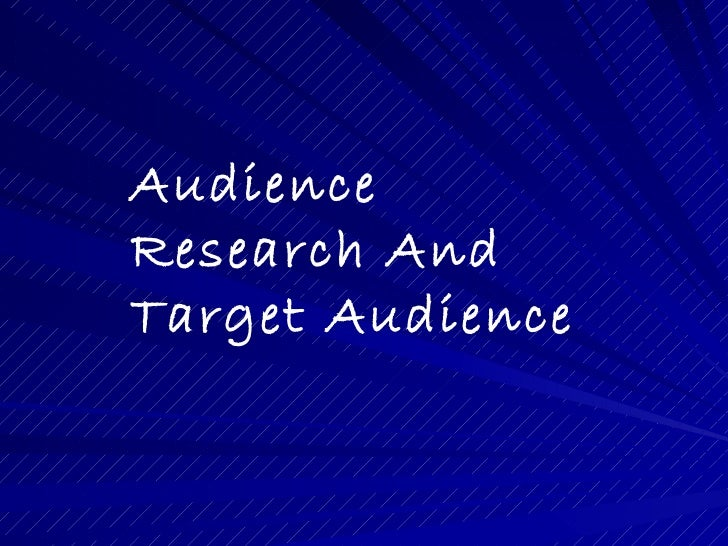 AudienceResearch AndTarget Audience